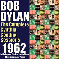 Bob Dylan - The Complete Cynthia Gooding Sessions