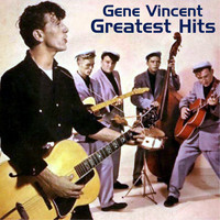 Gene Vincent - Gene Vincent Greatest Hits (All Tracks Remastered)