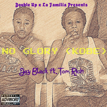 Jay Black - No Glory [Kobe] (feat. Tom Rich) (Explicit)
