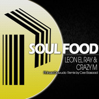 Leon El Ray and Crazy M featuring Inusa Dawuda - Soul Food