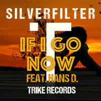 Silverfilter - If I Go Now