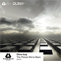 Dima Isay - The Places We've Been