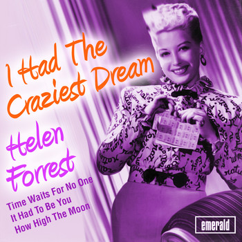Helen Forrest - I Had the Craziest Dream