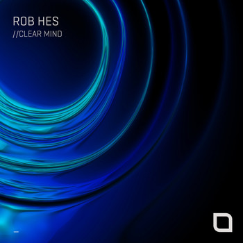 Rob Hes - Clear Mind EP