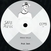 Mike Vale - Fuk Dat EP