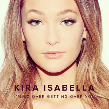 Kira Isabella - I'm So Over Getting Over You