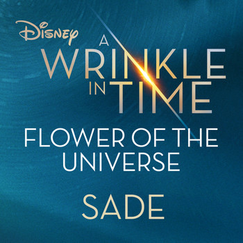 "Sade - Flower of the Universe (From Disney's ""A Wrinkle in Time"")"