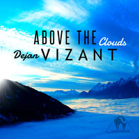 Dejan Vizant - Above the Clouds