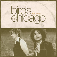 Birds of Chicago - Roll Away