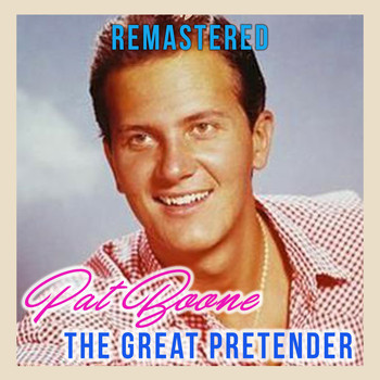Pat Boone - The Great Pretender (Remastered)