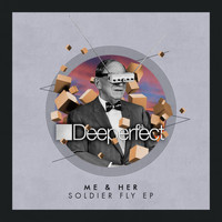 Me & Her - Soldier Fly EP