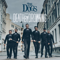 The Dogs - Death by Drowning