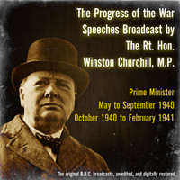 Winston Churchill - The Progress of the War - May to September 1940 and October 1940 to February 1941