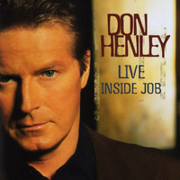 Don Henley - Inside Job (Live)