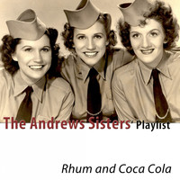 The Andrews Sisters - The Andrews Sisters Playlist (Remastered)