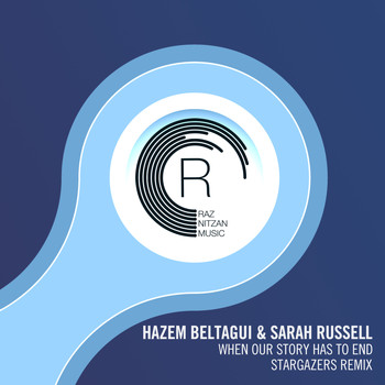 Hazem Beltagui & Sarah Russell - When Our Story Has To End (Stargazers Remix)