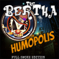 The Bertha - Vivo en Humopolis (Full Smoke Editon)