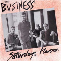 The Business - Saturdays Heroes