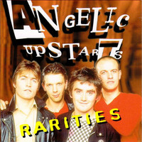 Angelic Upstarts - Rarities (Explicit)