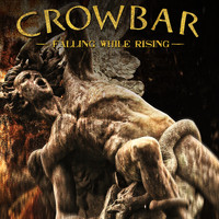 Crowbar - Falling While Rising
