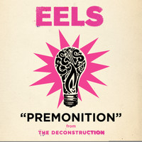 Eels - Premonition (DIGITAL SINGLE)