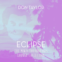Don Taylor - Eclipse: The Mikis Theodorakis Lounge Collection