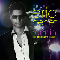 Eric Benét - Runnin' (The Afropeans Revisit)