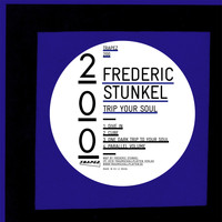 Frederic Stunkel - Trip Your Soul