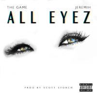 The Game - All Eyez (Explicit)