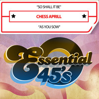 Chess Aprill - So Shall It Be / as You Sow (Digital 45)