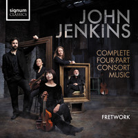 Fretwork - John Jenkins: Complete Four-Part Consort Music