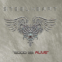 STEELHEART - Good 2b Alive