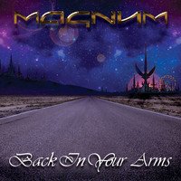 Magnum - Back in Your Arms