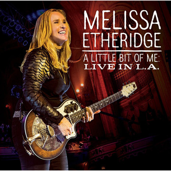 Melissa Etheridge - A Little Bit of Me