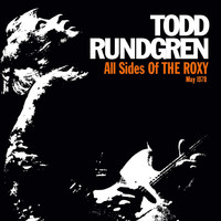 Todd Rundgren - All Sides of the Roxy