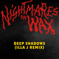 Nightmares On Wax - Deep Shadows (Illa J Remix)