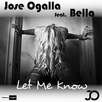 Jose Ogalla - Let Me Know