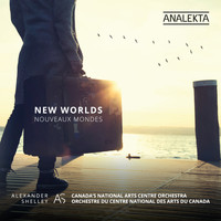Canada's National Arts Centre Orchestra & Alexander Shelley - New Worlds