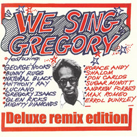 Gregory Isaacs - We Sing Gregory (Deluxe Remix Edition)