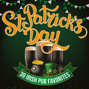 Various Artists - St. Patrick's Day - 30 Irish Pub Favorites