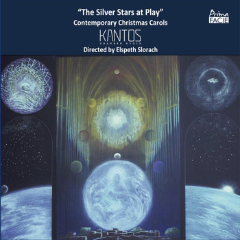 Kantos Chamber Choir, Elspeth Slorach - The Silver Stars at Play: Contemporary Christmas Carols