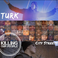 Turk - Killing Our People (Explicit)