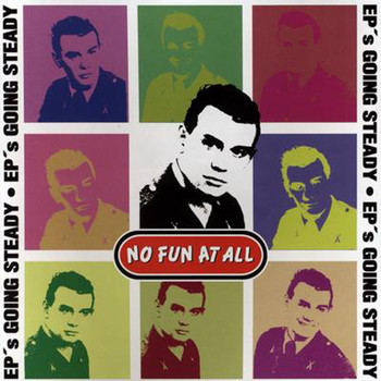 No Fun At All - EP's Going Steady