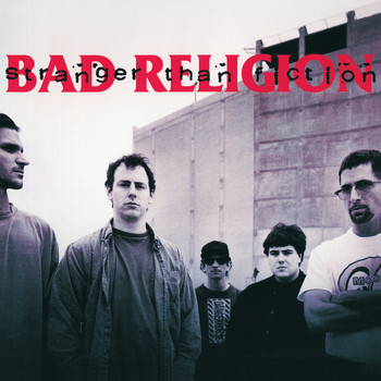 Bad Religion - Stranger Than Fiction (Deluxe Edition Remastered)