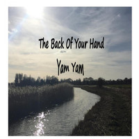 Yam Yam - The Back Of Your Hand