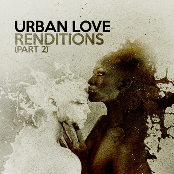 Urban love - Renditions, Pt. 2