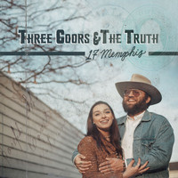 17 Memphis - Three Coors & The Truth