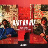 The Knocks - Ride Or Die (feat. Foster The People)