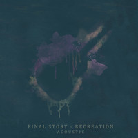 Final Story - Recreation
