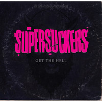 Supersuckers - Get the Hell (Explicit)